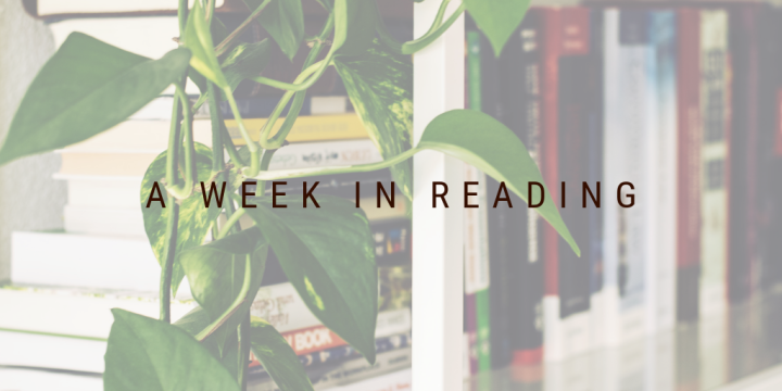 A Week In Reading January 27 – February 2, 2019